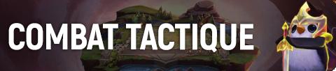 lol-combat-tactique-guide-infos