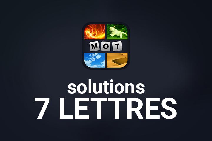 4 Images 1 Mot 7 Lettres Solution Breakflip Actualites Et Guides Sur Les Jeux Video Du Moment