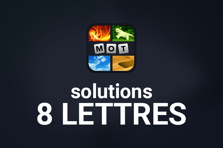 4 Images 1 Mot 8 Lettres Solution Breakflip Actualites Et Guides Sur Les Jeux Video Du Moment